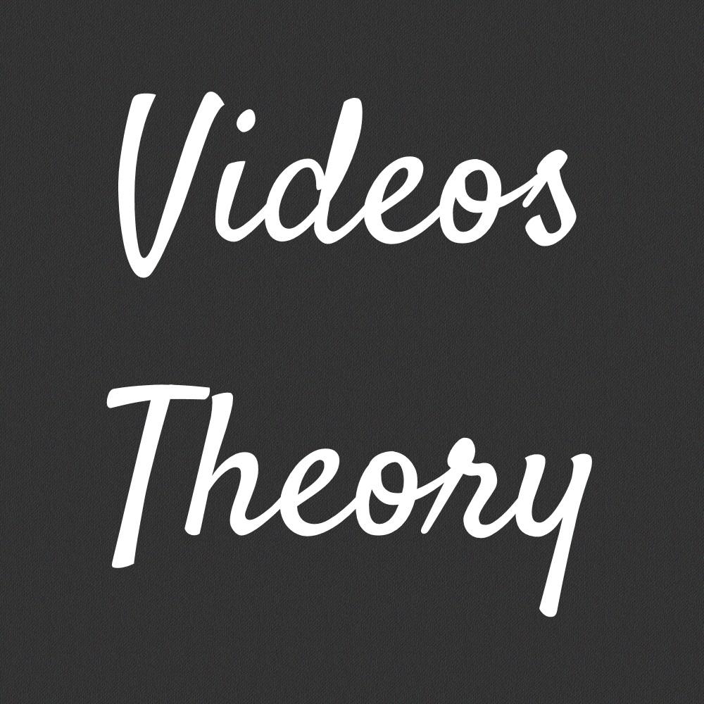 VIDEOS  THEORY